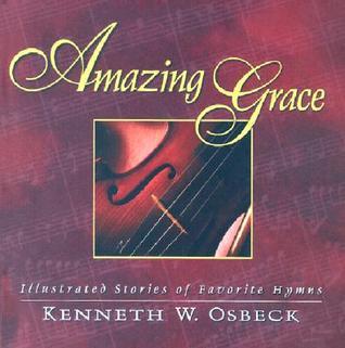 Amazing Grace: Illustrated Stories of Favorite Hymns Audiolibros en inglés con descarga de texto gratis