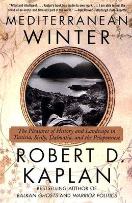 Mediterranean Winter: The Pleasures of History and Landscape in Tunisia, Sicily, Dalmatia and the Peloponnese