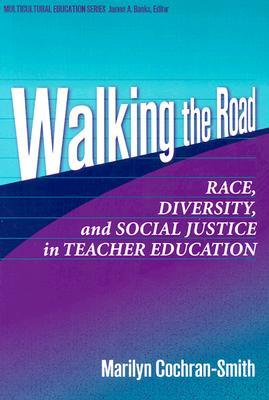 walking-the-road-race-diversity-and-social-justice-in-teacher-education