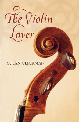 The Violin Lover by Susan Glickman