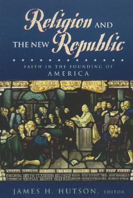 religion-and-the-new-republic-faith-in-the-founding-of-america