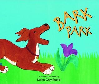 Bark Park by Karen Gray Ruelle