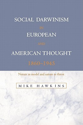 understanding the idea of social darwinism and its influence on american institution in the 19th cen Social darwinism essay the idea of social darwinism influenced social darwinism has shown its influence in many ways throughout history and is seen to be.