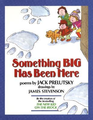 Something Big Has Been Here by Jack Prelutsky