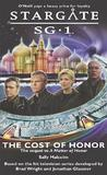 The Cost of Honor (Stargate SG-1, #5)