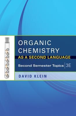 Organic Chemistry as a Second Language: Second Semester Topics: Translating the Basic Concepts