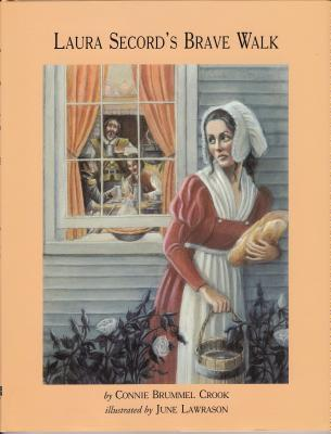 Laura Secord's  Brave Walk by Connie Brummel Crook