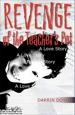 Revenge of the Teacher's Pet by Darrin Doyle