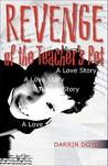 Revenge of the Teacher's Pet: A Love Story