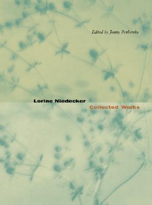 Lorine Niedecker by Lorine Niedecker