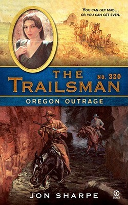 Oregon Outrage (The Trailsman #320)