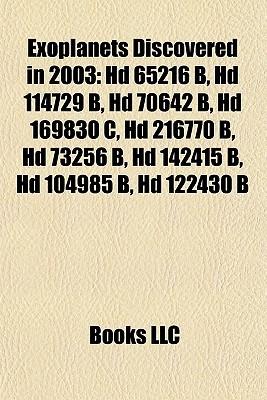 Exoplanets Discovered in 2003: HD 65216 B, HD 114729 B, HD 70642 B, HD 169830 C, HD 216770 B, HD 73256 B, HD 142415 B, HD 104985 B, HD 122430 B