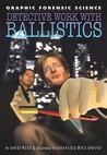 Detective Work with Ballistics