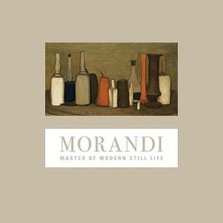Morandi: Master of Modern Still Life