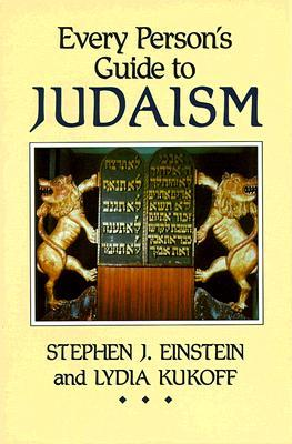 Every Person's Guide to Judaism by Stephen J. Einstein