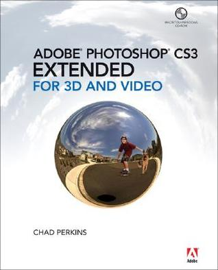 Adobe Photoshop Cs3 Extended for 3D and Video por Chad Perkins PDF iBook EPUB 978-0321514349
