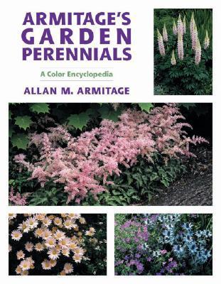 Armitage's Garden Perennials by Allan M. Armitage