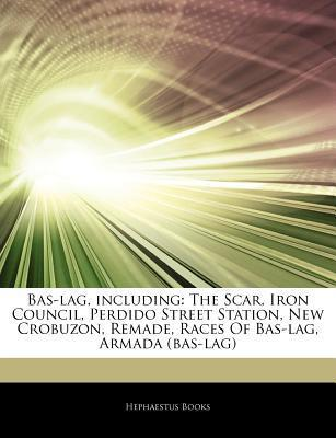 Articles on Bas-Lag, Including: The Scar, Iron Council, Perdido Street Station, New Crobuzon, Remade, Races of Bas-Lag, Armada