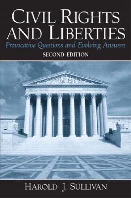 Civil Rights and Liberties: Provocative Questions & Evolving Answers