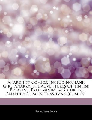 Articles on Anarchist Comics, Including: Tank Girl, Anarky, the Adventures of Tintin: Breaking Free, Minimum Security, Anarchy Comics, Trashman