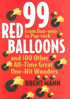 99-red-balloons-and-100-other-all-time-great-one-hit-wonders-from-doo-wop-to-pop-rock