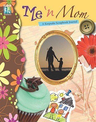 Me 'n Mom: A Keepsake Scrapbook Journal
