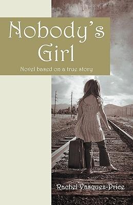 Nobody's Girl: Novel Based on a True Story