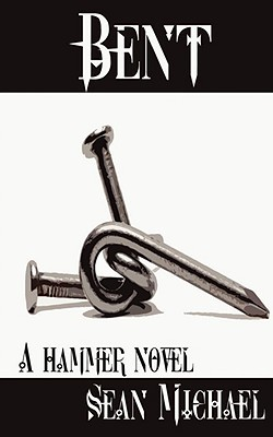 Bent (Hammer, #1)