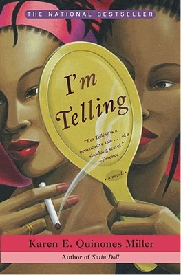 I'm Telling by Karen E. Quinones Miller