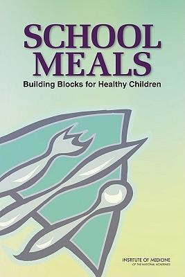 School Meals: Building Blocks for Healthy Children [With CDROM]