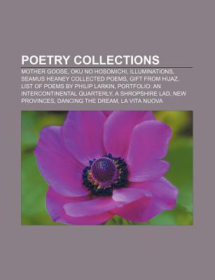 Poetry Collections: Mother Goose, Oku No Hosomichi, Illuminations, Seamus Heaney Collected Poems, Gift from Hijaz