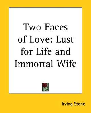 Two Faces of Love: Lust for Life/Immortal Wife