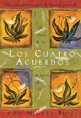 Los cuatro acuerdos by Miguel Ruiz