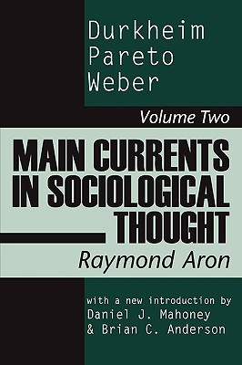 Main Currents in Sociological Thought: Durkheim, Pareto, Weber