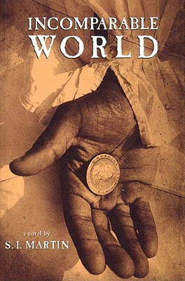 Incomparable World by S. I. Martin