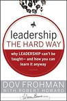 Leadership the Hard Way by Dov Frohman