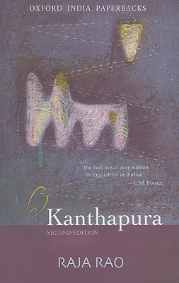 summary of the novel kanthapura by Raja rao's kanthapura is one of the finest novels to come out of mid-twentieth century india kanthapura is the story of how gandhi's struggle for independence from the british came to a typical village, kanthapura, in south india.