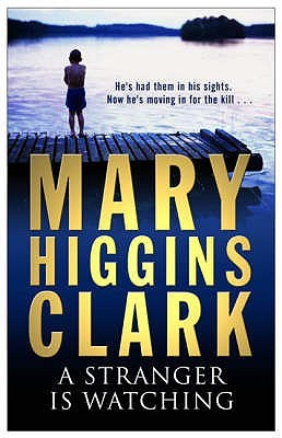 A Stranger Is Watching by Mary Higgins Clark