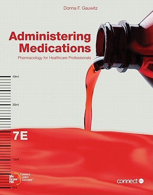 Administering Medications: Pharmacology for Healthcare Professionals