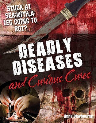 Deadly Diseases and Curious Cures (White Wolves Non Fiction)