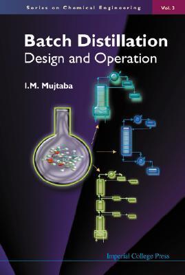 Batch Distillation: Design and Operation