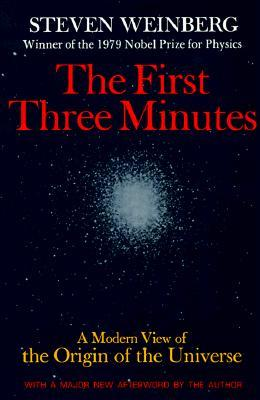 The First Three Minutes: A Modern View of the Origin of the Universe
