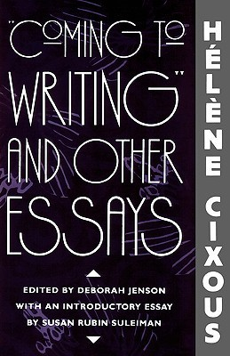 Helene Cixous Coming To Writing And Other Essays Book Pdf