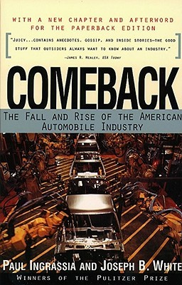 Comeback: The Fall  Rise of the American Automobile Industry