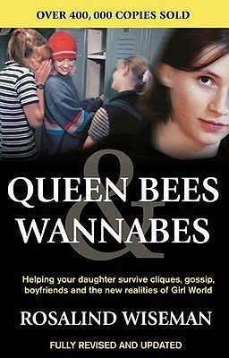 Queen Bees & Wannabes by Rosalind Wiseman