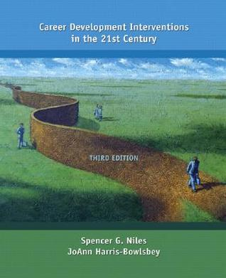 Career Development Interventions in the 21st Century by Spencer G. Niles