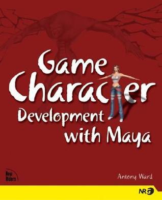 Game Character Development with Maya by Antony Ward