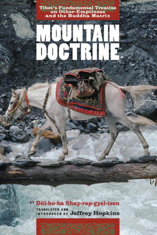 Mountain Doctrine: Tibet's Fundamental Treatise On Other-Emptiness And The Buddha Matrix