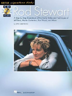Rod Stewart: A Step-By-Step Breakdown of the Guitar Styles and Techniques of Jeff Beck, Martin Quittenton, Ron Wo [With CD]