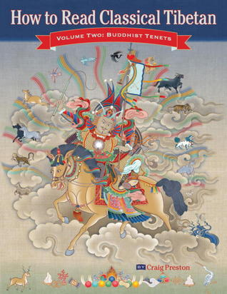 How to Read Classical Tibetan (Volume 2): Buddhist Tenets